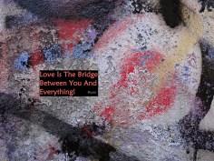 MoArt and Rumi - Love Is The Bridge...