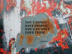 MoArt and Anaïs Nin - You Cannot Save People...